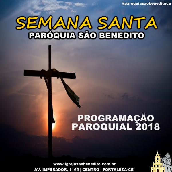 Programação da Semana Santa 2018 na Paróquia São Benedito