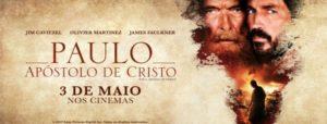 Dica de Filme: Paulo, Apóstolo de Cristo