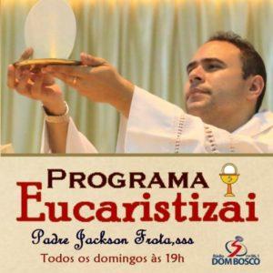 Programa Eucaristizai com Pe. Jackson Frota, sss na FM Dom Bosco