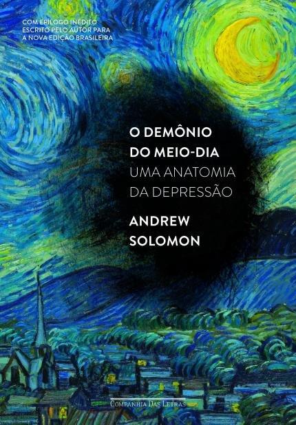 Dica de Livro – O Demônio do Meio-Dia: Uma anatomia da depressão, de Andrew Solomon