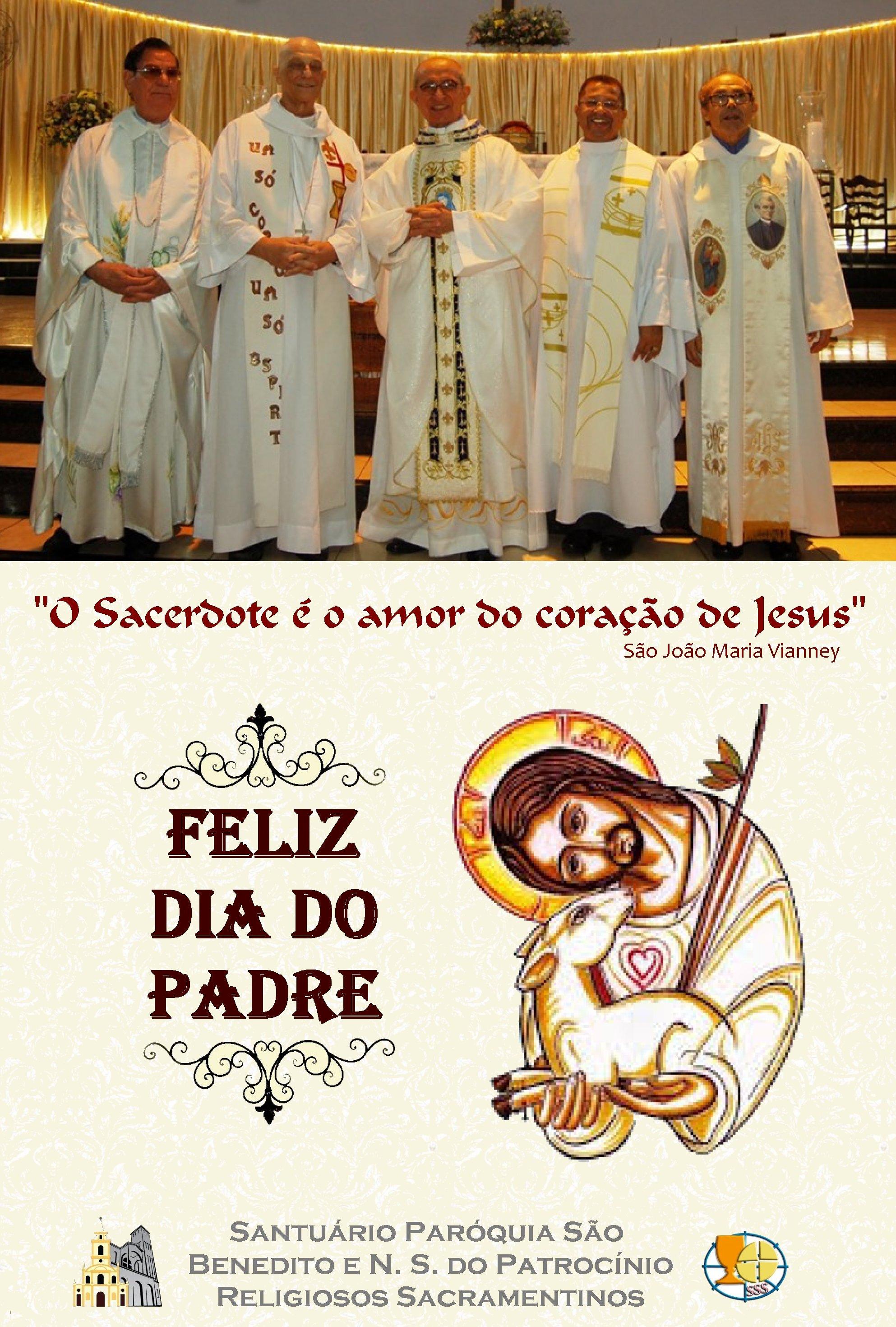Feliz dia do Padre: Padre Anízio Ferreira, Padre Magalhães, Dom Aldo Pagotto, Padre João Batista e todos os padres Sacramentinos