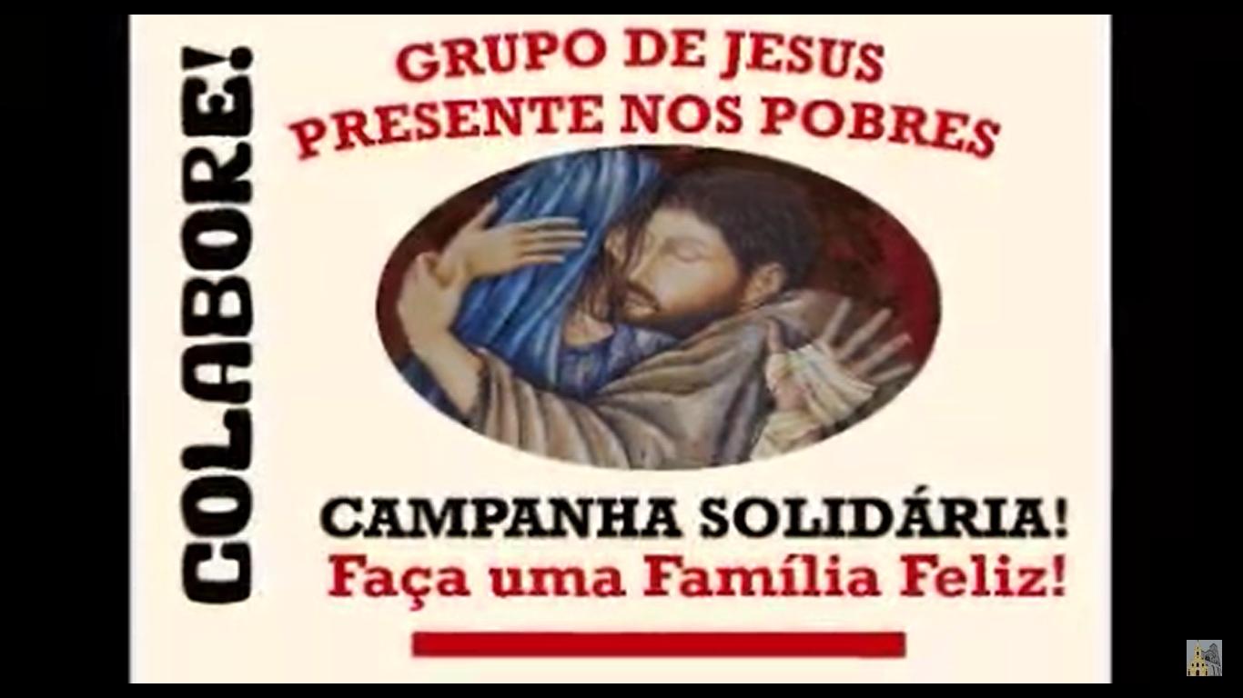 Pe. Magalhães, sss lhe convida para participar da Campanha Solidária do Grupo de Jesus Presente nos Pobres