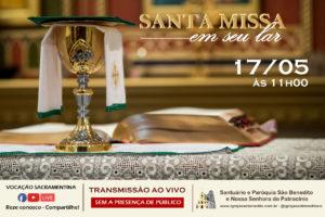 Santa Missa com transmissão ao vivo dia 17/05. Participe!