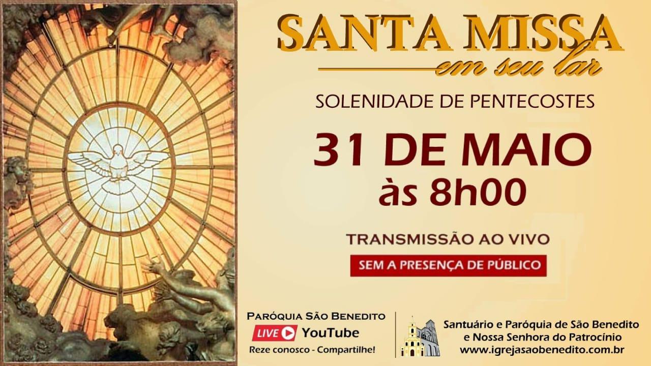 Santa Missa da Solenidade de Pentecostes com transmissão ao vivo dia 31/05. Participe!