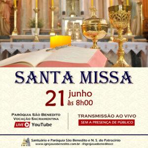 Santa Missa com transmissão ao vivo 21/06. Participe!