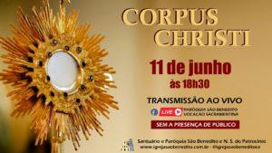 O Santuário Paróquia São Benedito convida para a Solenidade de Corpus Christi – 11/06