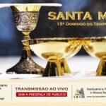 Santa Missa com transmissão ao vivo, dia 12/07. Participe!