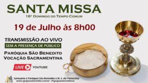 Santa Missa com transmissão ao vivo, 19/07. Participe!