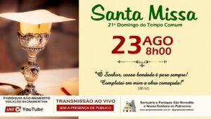 Santa Missa com transmissão ao vivo, 23/08. Participe!