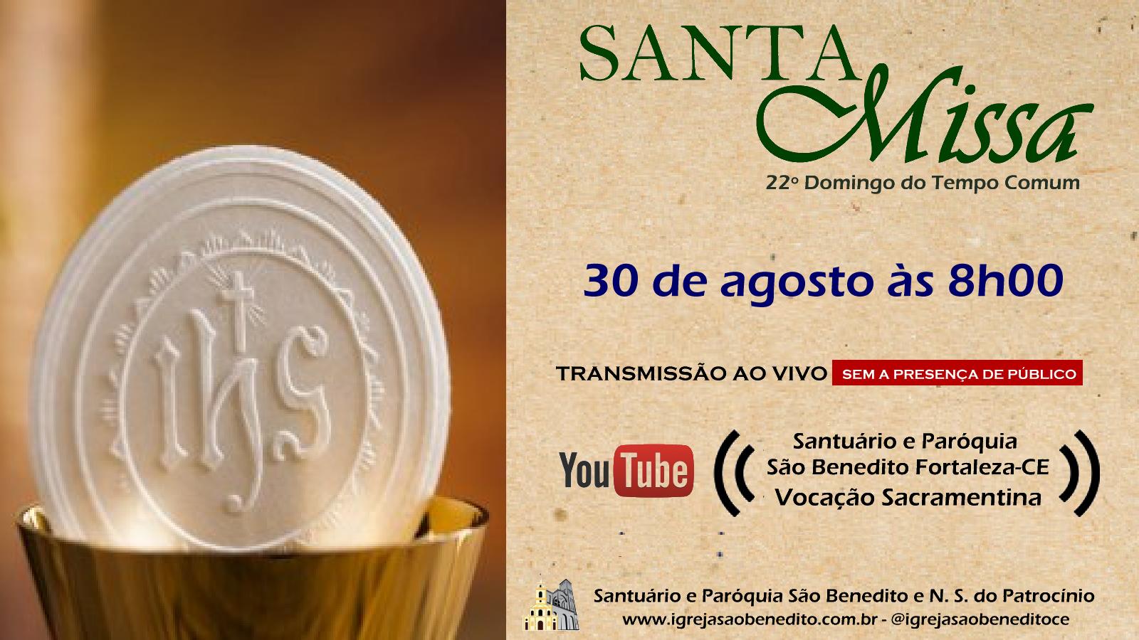 Santa Missa com transmissão ao vivo, 30/08. Participe!