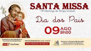 Santa Missa com transmissão ao vivo 09/08. Participe!