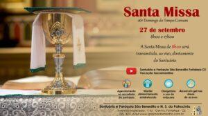 Santa Missa presencial, com transmissão ao vivo 27/09. Participe!