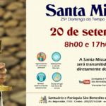 Santa Missa presencial com transmissão ao vivo, 20/09. Participe!