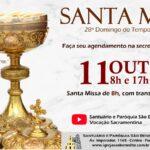 Santa Missa presencial com transmissão ao vivo, dia 11/10. Participe!