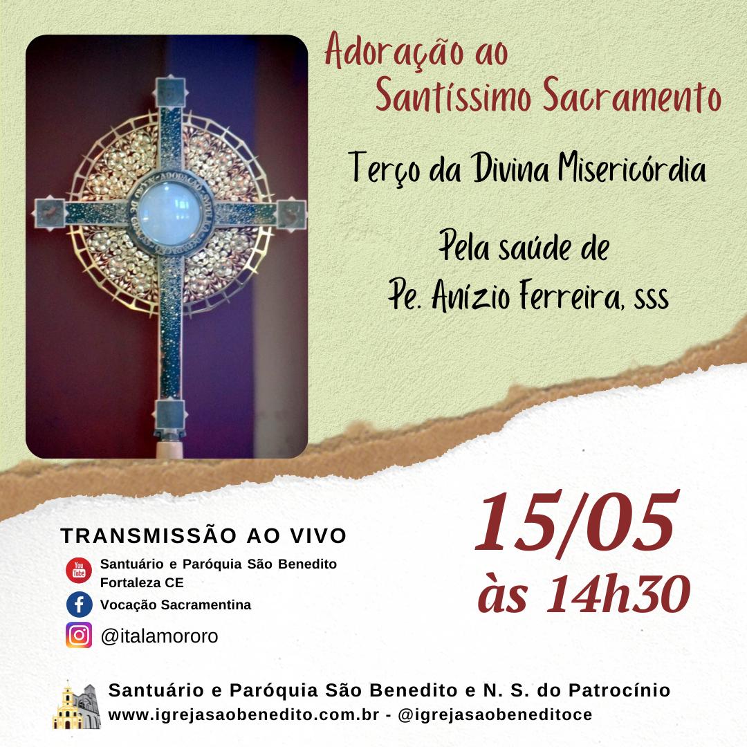 Adoração ao Santíssimo Sacramento e Terço da Misericórdia pela saúde de Padre Anízio Ferreira, sss