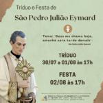 Tríduo e Festa de São Pedro Julião Eymard de 30/07 a 02/08. Participe!